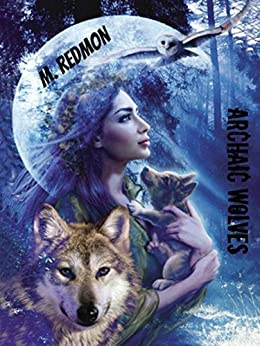 Archaic Wolves (Orphaned Royalty Book 1) by [Redmon, Makayla]