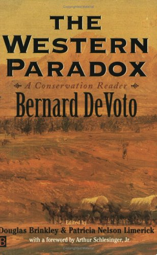 Download The Western Paradox: A Conservation Reader (The Lamar Series in Western History) 0300084234