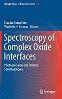 Spectroscopy of Complex Oxide Interfaces: Photoemission and Related Spectroscopies (Springer Series in Materials Science)