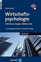Wirtschaftspsychologie: Individuen, Gruppen, Maerkte, Staat