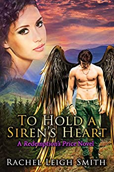 To Hold A Siren's Heart (Redemption's Price Book 1) by [Smith, Rachel Leigh]