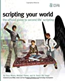 Scripting Your World: The Official Guide to Second Life Scripting