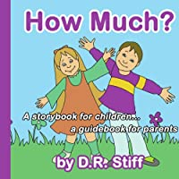 How Much?: A Storybook for Children. . .a Guidebook for Parents