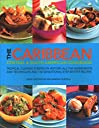 The Caribbean, Central South American Cookbook: Tropical Cuisines Steeped in History: All the Ingredients and Techniques and 150 Sensational Step-by-Step Recipes