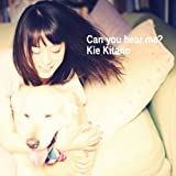 Can you hear me?♪北乃きいのジャケット