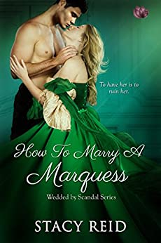 How to Marry a Marquess (Wedded by Scandal) by [Reid, Stacy]