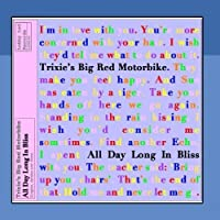 All Day Long in Bliss by Trixie's Big Red Motorbike
