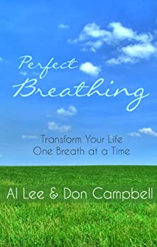 Perfect Breathing: Transform Your Life One Breath at a Time by [Lee, Al, Campbell, Don]