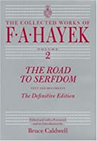 The Road to Serfdom: The Definitive Edition (COLLECTED WORKS OF F A HAYEK)