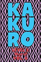 Kakuro Level 3: Hard! Vol. 6: Play Kakuro 16x16 Grid Hard Level Number Based Crossword Puzzle Popular Travel Vacation Games Japanese Mathematical Logic Similar to Sudoku Cross-Sums Math Genius Cross Additions Fun for All Ages Kids to Adult Gifts