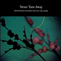 "Never Turn Away - Orchestral Manoeuvres In The Dark 7"" 45"