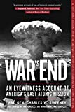 War's End: An Eyewitness Account of America's Last Atomic Mission 画像