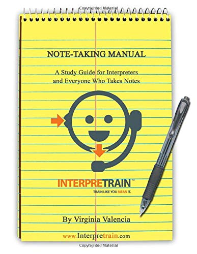 Download Note-Taking Manual: A Study Guide for Interpreters and Everyone Who Takes Notes 1490317112