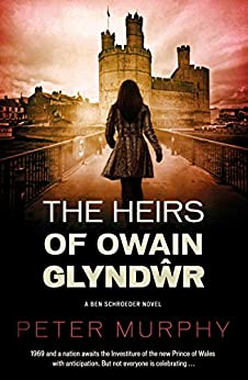 The Heirs of Owain Glyndwr: A gripping 1970s British courtroom drama (A Ben Schroeder legal thriller Book 4) by [Murphy, Peter]