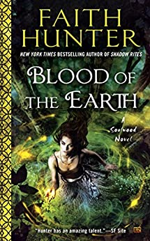 Blood of the Earth (A Soulwood Novel Book 1) by [Hunter, Faith]