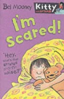 I'm Scared! (Kitty & Friends S.)