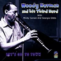Let's Go To Town by Woody Herman & His Third Herd (2009-11-17)