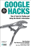 Google Hacks: Tips & Tools for Finding and Using the World's Information (English Edition)
