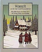 Wassili und die drei wundersamen Bettler. Ein serbisches Maerchen