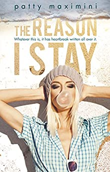 The Reason I Stay by [Maximini, Patty]