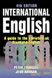 International English, 4Ed: A Guide to the Varieties of Standard English (The English Language Series)