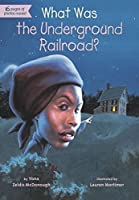 What Was the Underground Railroad? by Yona Zeldis McDonough Who HQ(2013-12-26)