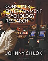 CONSUMER ENTERTAINMENT PSYCHOLOGY RESEARCH