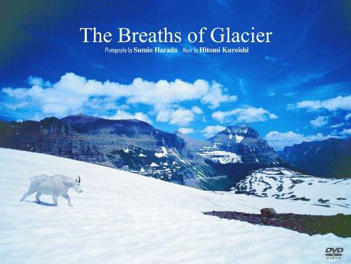 美しの里(ロッキー山脈編)〜The Breaths of Glacier [DVD]