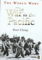The World Wars: The War In The Pacific