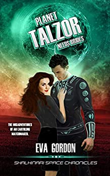 Planet Talzor Needs Brides (Shalhinari Space Chronicles) by [Gordon, Eva]
