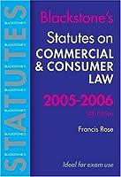Blackstone's Statutes on Commercial & Consumer Law 2005/2006 (Blackstone's Statute Books)