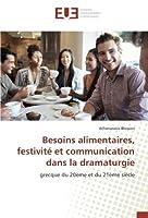 Besoins alimentaires, festivité et communication dans la dramaturgie: grecque du 20ème et du 21ème siècle