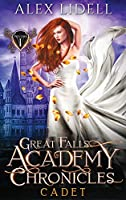 Cadet: Great Falls Academy Chronicles: Volume I