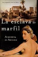 La Esclava De Marfil, Una Enigmatica Reina En Africa (Mr Novela Historica)