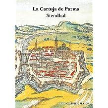 La Cartuja de Parma (Clásica Maior) (Spanish Edition)