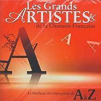 Les Grands Artists Chansons Francaises De A A Z