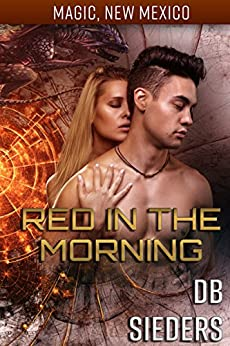 Red in the Morning: Dragons of Tarakona (Magic, New Mexico Book 15) by [Sieders, D.B.]