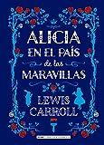 Alicia en el país de las maravillas/ Alice in Wonderland (Clásicos Ilustrados)