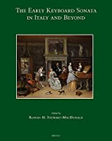 The Early Keyboard Sonata in Italy and Beyond (Studies on Italian Music History)