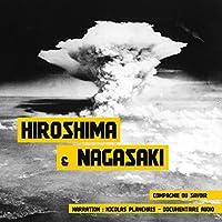 Hiroshima et Nagasaki: Les bombardements atomiques