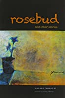 Rosebud and Other Stories (Intersections: Asian and Pacific American Transcultural Studies)