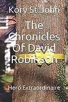 The Chronicles Of David Robinson: Hero Extraordinaire