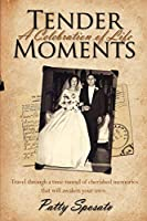 Tender Moments: A Celebration of Life