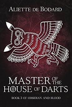Master of the House of Darts (Obsidian & Blood Book 3) by [de Bodard, Aliette]