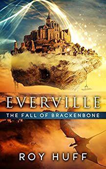 Everville: The Fall of Brackenbone by [Huff, Roy]