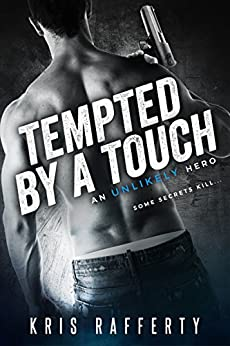 Tempted by a Touch (An Unlikely Hero) by [Rafferty, Kris]