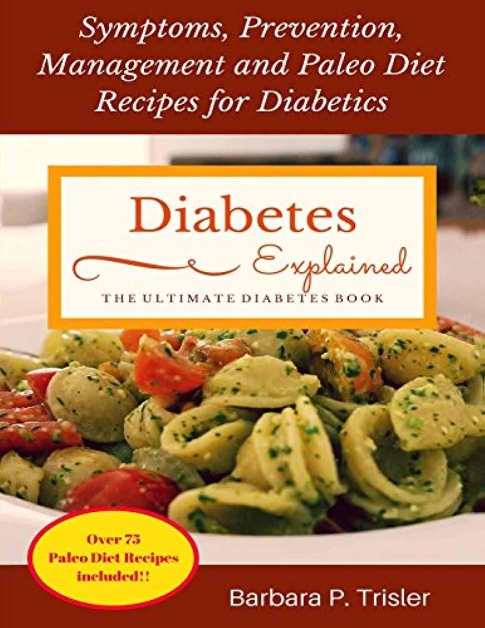 方向メガロポリス脱走Diabetes: Symptoms, Prevention, Management and Paleo Diet Recipes for Diabetics
