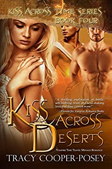 Kiss Across Deserts (Kiss Across Time Book 4) by [Cooper-Posey, Tracy]