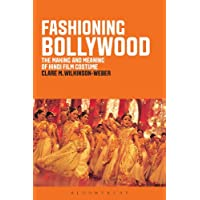Fashioning Bollywood: The Making and Meaning of Hindi Film Costume (English Edition)