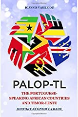 PALOP-TL: THE PORTUGUESE-SPEAKING AFRICAN COUNTRIES AND TIMOR-LESTE: HISTORY-ECONOMY-TRADE ペーパーバック